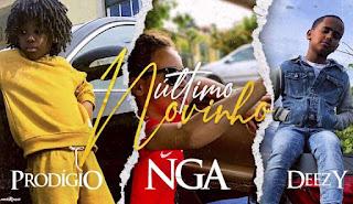 Prodígio - Último Novinho (feat. NGA & Deezy) 2020