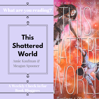 This Shattered World by Amie Kaufman & Meagan Spooner - What Are You Reading Wednesday on Reading List