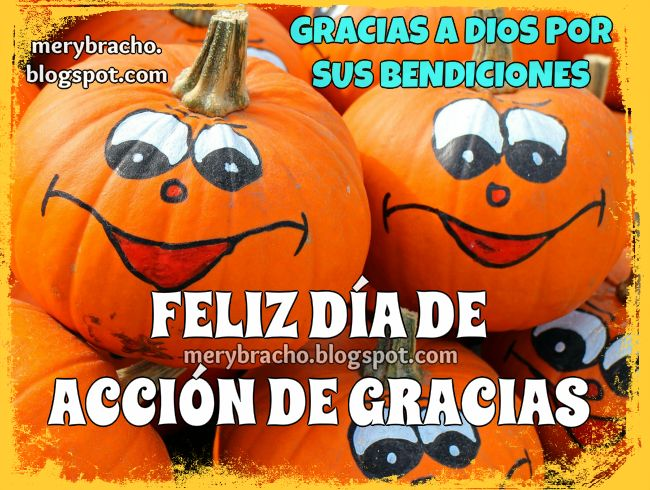 Feliz Día de Acción de Gracias 2016. Damos Gracias a Dios por sus Bendiciones. Imagen, tarjeta bonita por Mery Bracho.