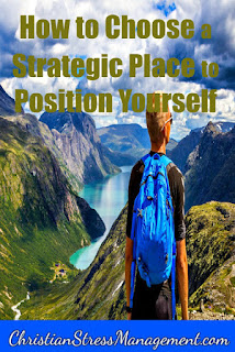 How to chose a strategic place to position yourself