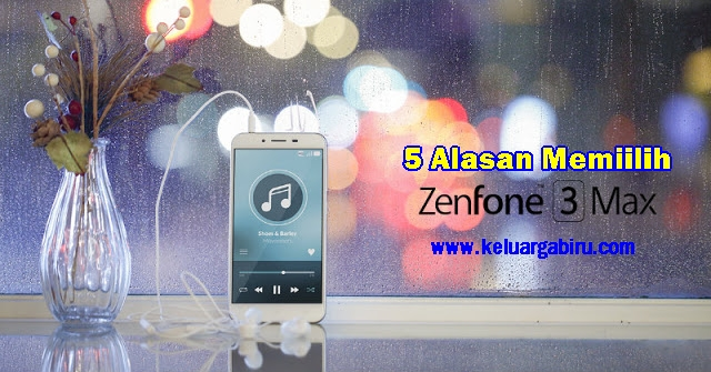 5 Alasan Memilih Zenfone 3 Max