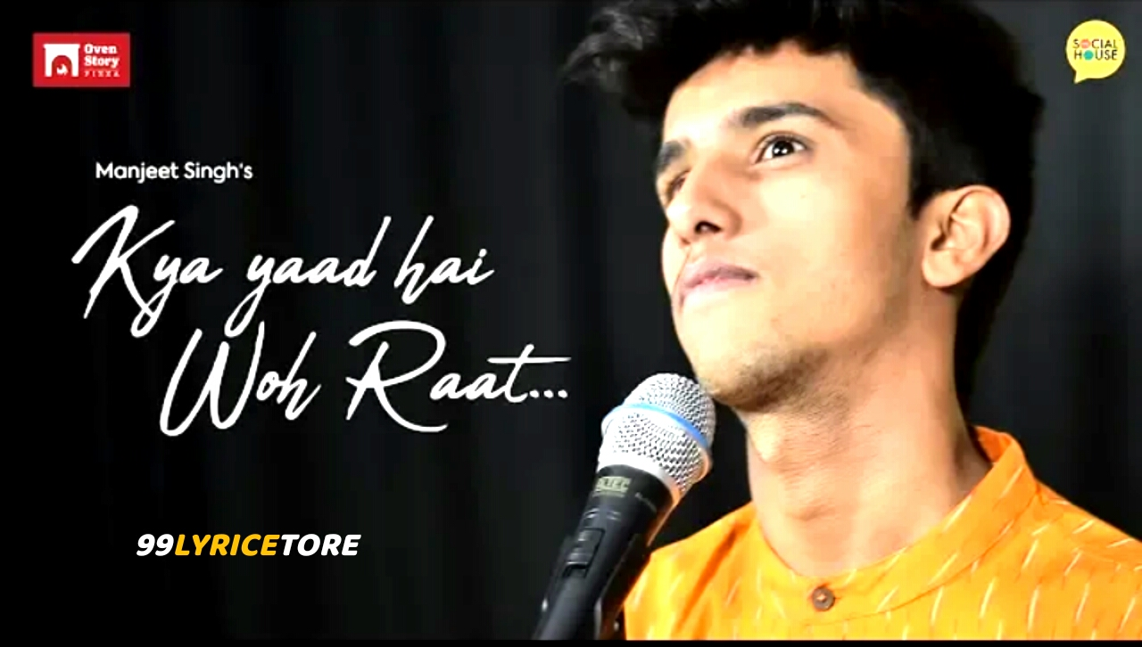 Kya Wo Yaad Hai Wo Raat? Poem has Written and performed by Manjeet Singh on The Social House's Plateform.