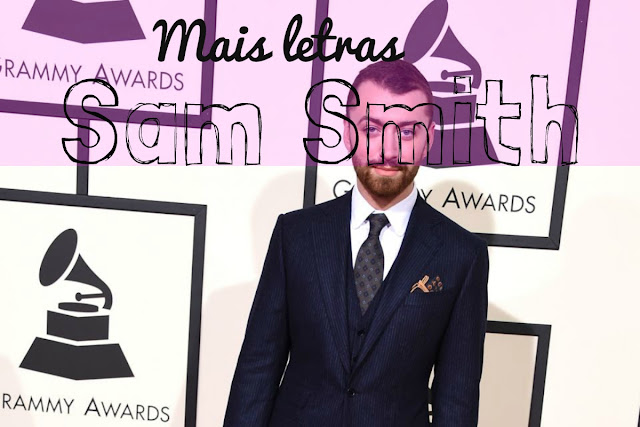 http://letrasmusicaspt.blogspot.pt/search?q=sam+smith