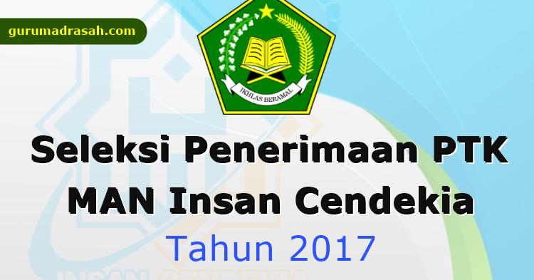 Seleksi Penerimaan Ptk Man Insan Cendekia Tahun 2017 Guru Madrasah