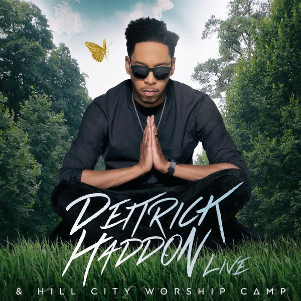 [Video]-Deitrick Haddon & Hill City Worship Camp – Come By Here