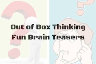 Out of Box Thinking Fun Brain Teasers with answers to Challenge your Mind