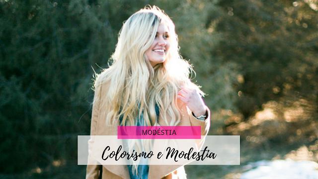 Colorismo e Modestia