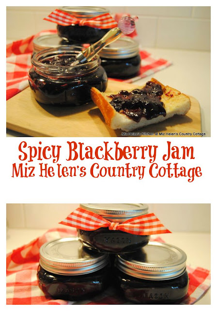 Spicy Blackberry Jam at Miz Helen's Country Cottage