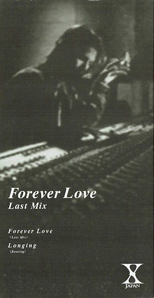 X JAPAN – Forever Love Last Mix