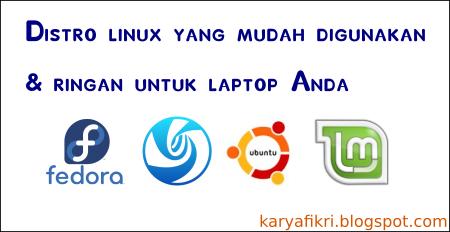 Distro linux yang mudah digunakan dan ringan untuk laptop Anda - karyafikri.blogspot.com