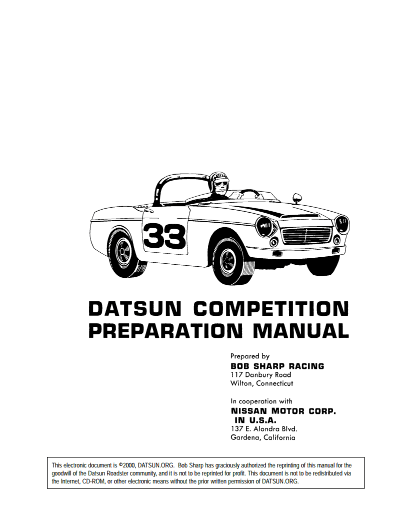 PDF/Adobe Acrobat ORG. Bob Sharp has graciously authorized the reprinting  of this manual for the goodwill of the Datsun Roadster community, and it is  not to ...