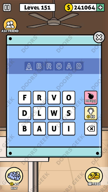 The answer for Escape Room: Mystery Word Level 151 is: ABROAD