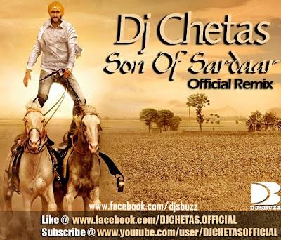 Son Of Sardaar By DJ Chetas Remix Download