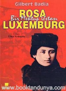 Gilbert Badia - Bir Mektup Ustası Rosa Luxemburg