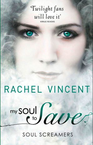 My Soul to Save by Rachel Vincent