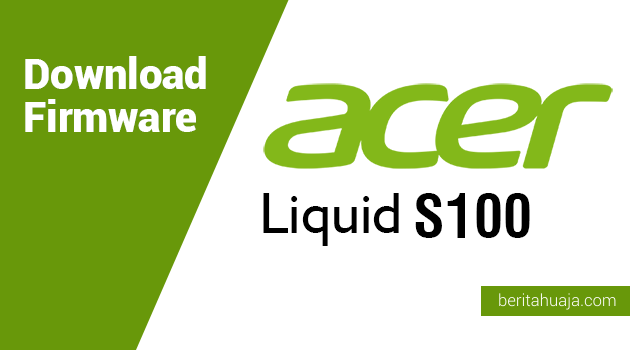 Download Firmware Acer Liquid S100