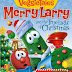 Review of VeggieTales: Merry Larry and the True Light of Christmas