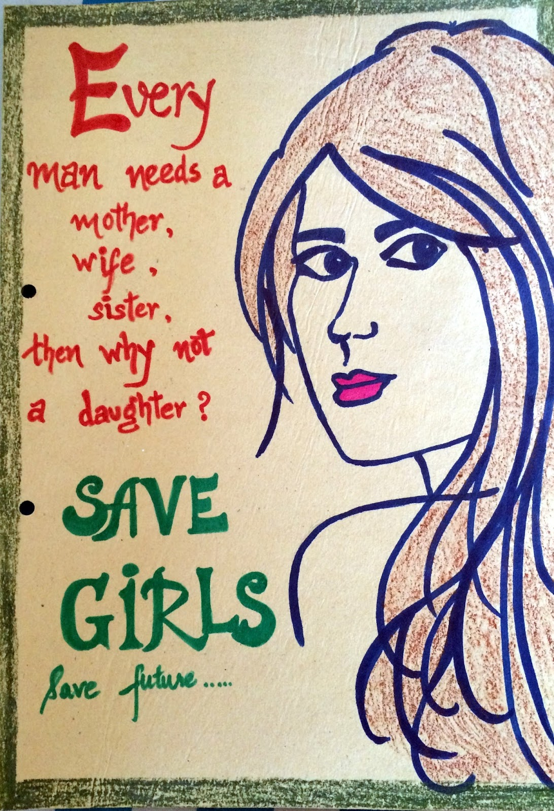 save girl child posters Stop female foeticide – save the girl child  save girl child better to kill them before birth so that girls like me doesn't face such kind of cruelty in.