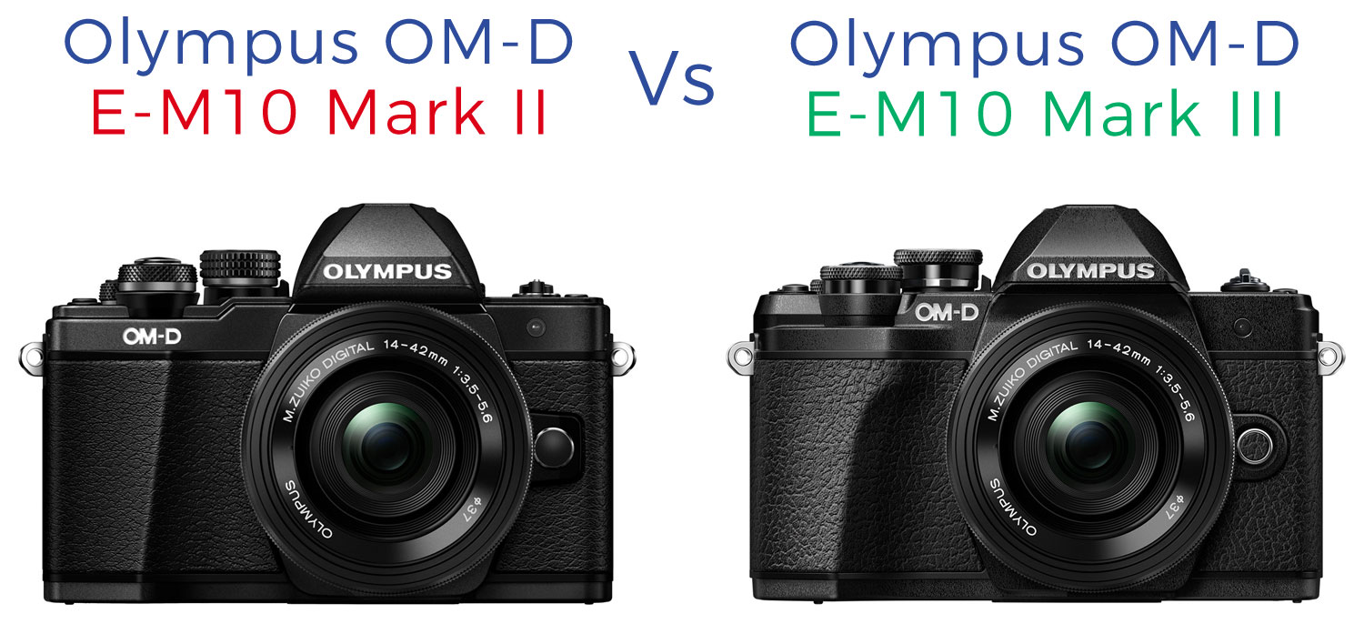 ReadOlympus OM-D E-M10 Mark III vs E-M10 Mark II Review