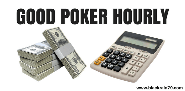 What is a Good Poker Hourly Rate?