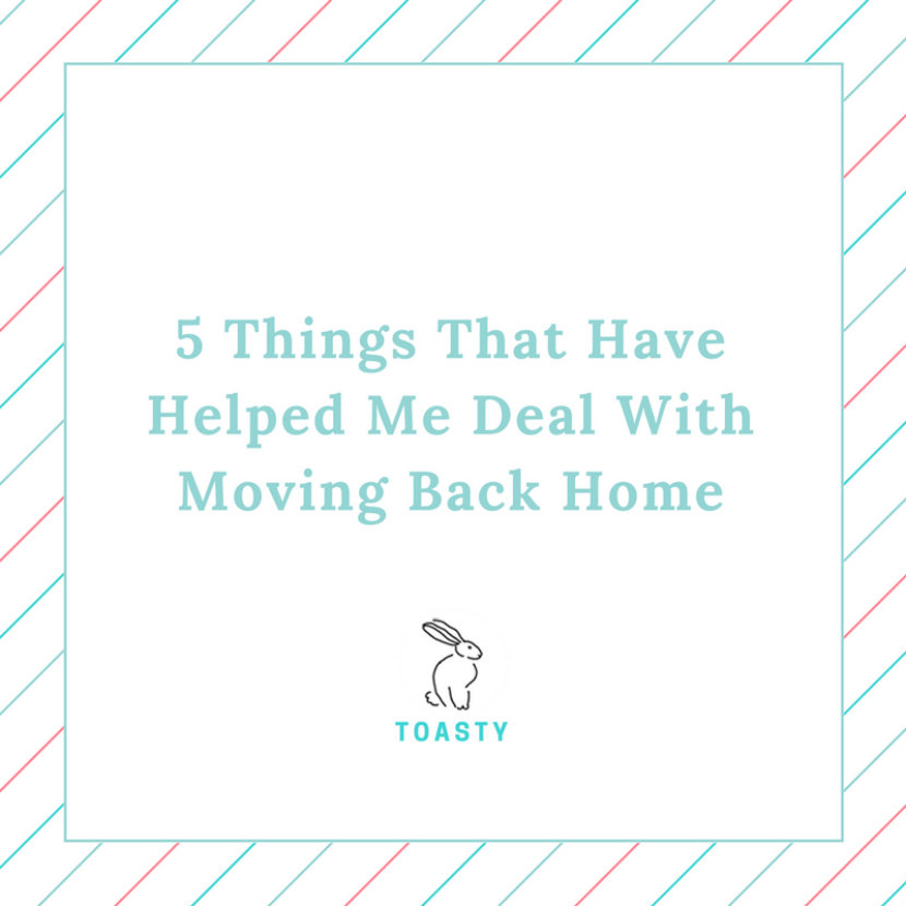 5 Things That Have Helped Me To Deal With Moving Back Home