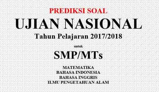 tinggal beberapa bulan lagi kalian akan menghadapi ujian nasional Contoh dan Prediksi Soal UN/UNBK untuk SMP/MTs Tahun 2019
