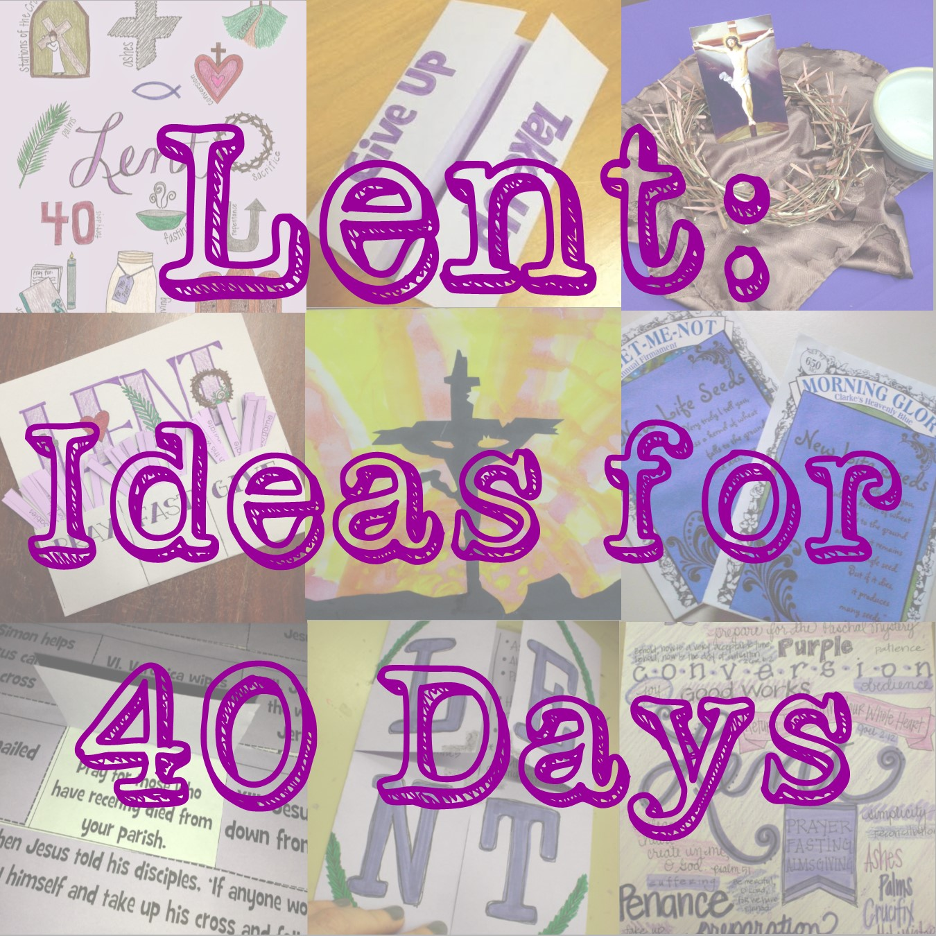 Look To Him And Be Radiant Lent Ideas For 40 Days