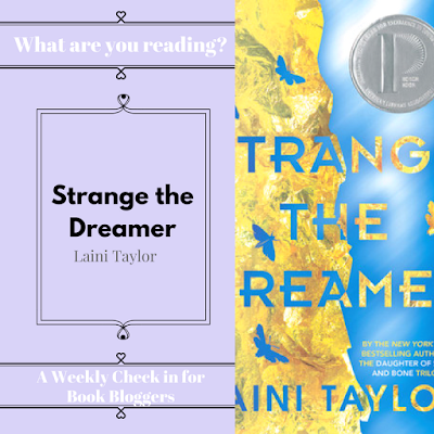 Strange the Dreamer by Laini Taylor - What are you reading, Wednesdays on Reading List