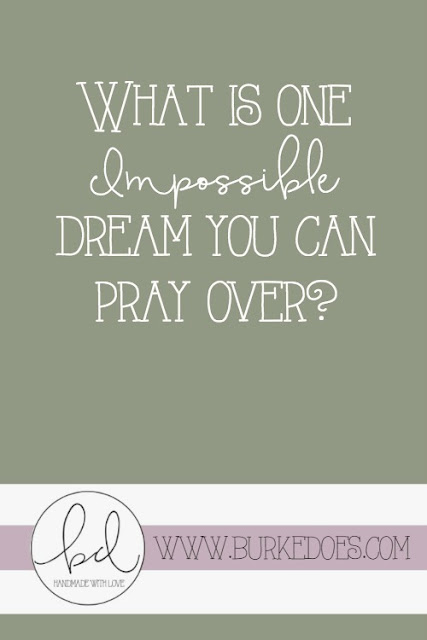 http://www.burkedoes.com/2016/03/one-impossible-dream-can-pray/