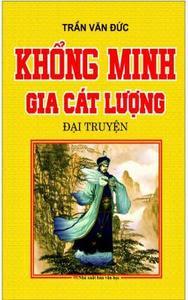 Khổng Minh Gia Cát Lượng đại truyện - Trần Vǎn Đức