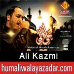 http://www.humaliwalayazadar.com/2015/04/ali-kazmi-nohay-2012-to-2016.html