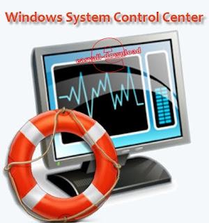 Windows System Control Center 3.1.2.0 +Portable โปรแกรมรวมโปรแกรมที่จำเป็นไว้สำหรับ windows