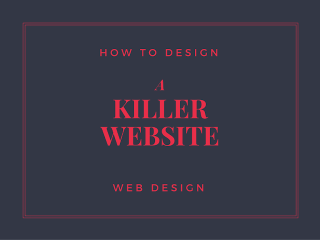 Killer website design tips : step by step guide