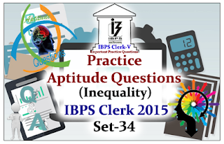 Practice Aptitude Questions (Inequality) Set-34