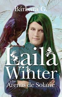 Laila Winter y las arenas de solarie, Barbara G. Rivero