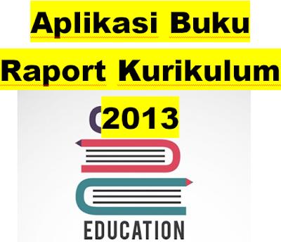 Download Aplikasi Buku Raport SD Kurikulum 2013 Revisi Baru dari Kemdikbud
