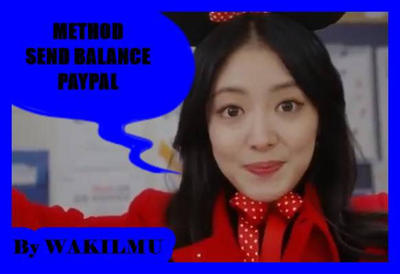 Tutorial Cara Method Send Balance Paypal Terbaru 2018 2019