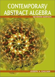 تحميل كتاب الجبر المعاصر Contemporary Abstract Algebra  pdf، الجبر المعاصر ، رياضيات ، باللغة الإنجليزية ( غير مترجم إل اللغة العربية ) ، SEVENTH EDITION 7، Joseph A. Gallian