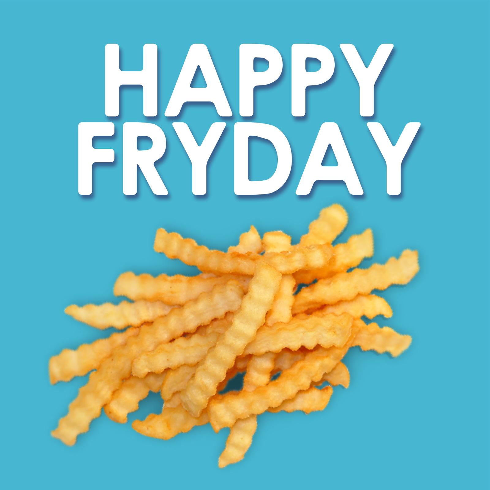 Happy Friday / Fryday Happy