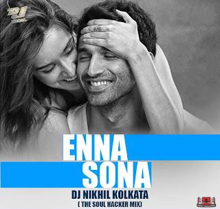 Enna Sona (Soul Hacker Mix) DJ Nikhil [Kolkata]