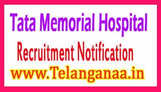 Tata Memorial HospitalTMC Recruitment Notification 2017