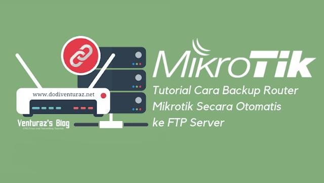Tutorial Cara Backup Router Mikrotik Secara Otomatis ke FTP Server