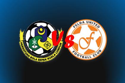 Live Streaming Kuala Lumpur Vs Felda #Piala FA 30.4.2019