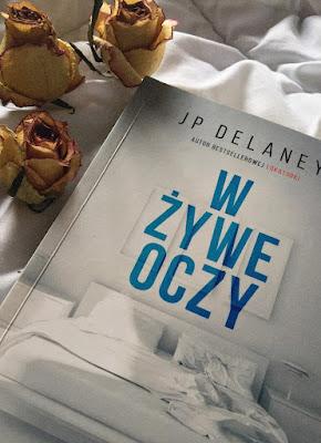 """Read me out: JP Delaney """"W żywe oczy"""" - RECENZJA PRZEDPREMIEROWO!"""