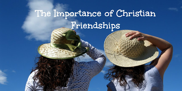 Making Christian Friendships a Priority Because We Need Godly Fellowship