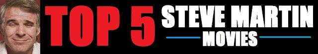 Top 5 Steve Martin Movies