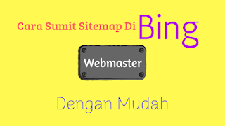 Cara Submit SiteMap Blog Di Bing dan Yahoo Webmaster