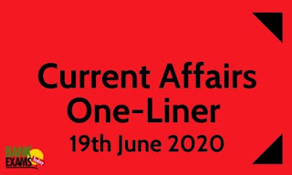 Current Affairs One-Liner: 19th June 2020