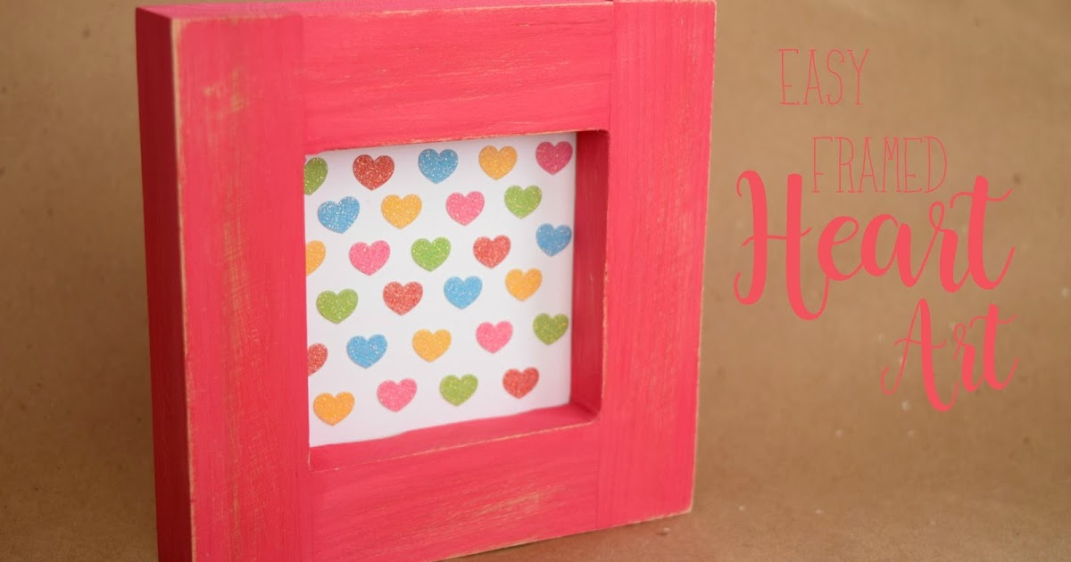 Easy Framed Heart Art Adventures Of A Diy Mom