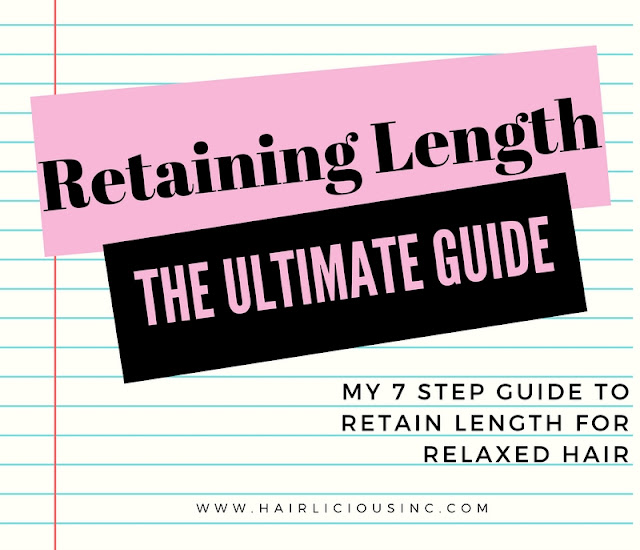 Retaining Length | The Ultimate Guide To Retain Length For Relaxed Hair on HairliciousInc.com